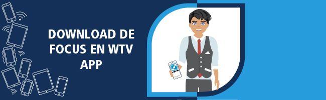 Download de Focus & WTV app